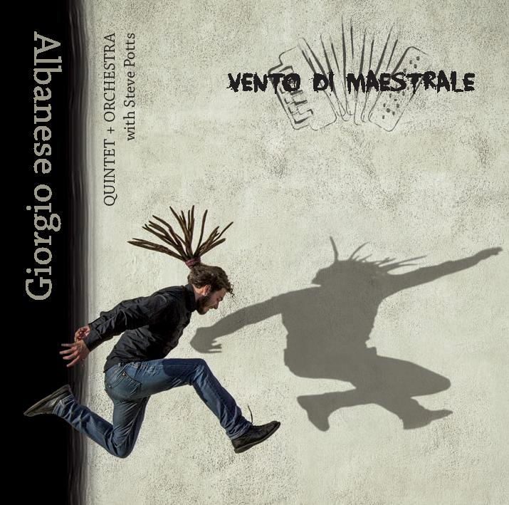 Vento di Maestrale ! Giorgio Albanese | Jazz Accordion Player & Composer |